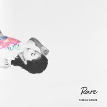 Rare by Selena Gomez