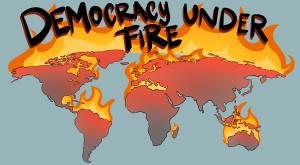 Democracy Under Siege Around the Globe